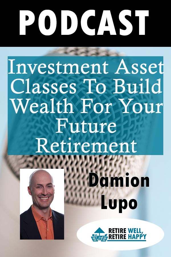 Investment asset classes to build wealth for your future retirement