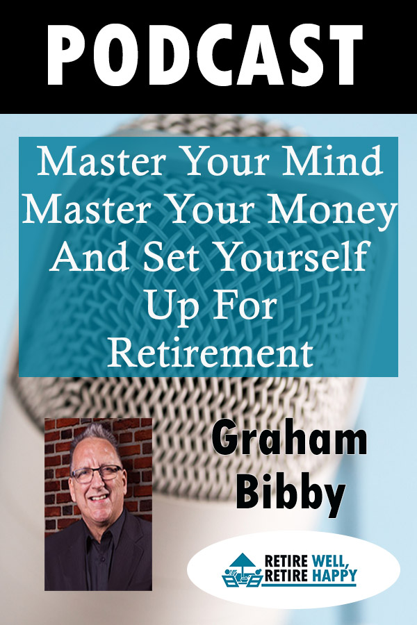 master your mind master your money and set yourself up for retirement