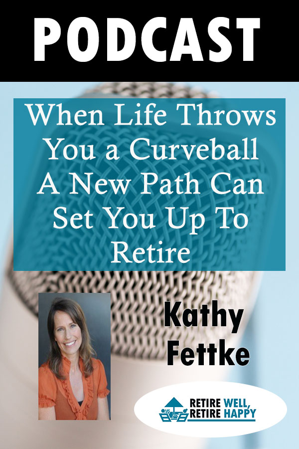 When Life Throws You a Curveball A New Path Can Set You Up To Retire