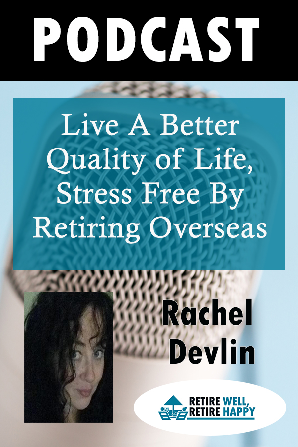 Live a better quality of life, stress free by retiring overseas