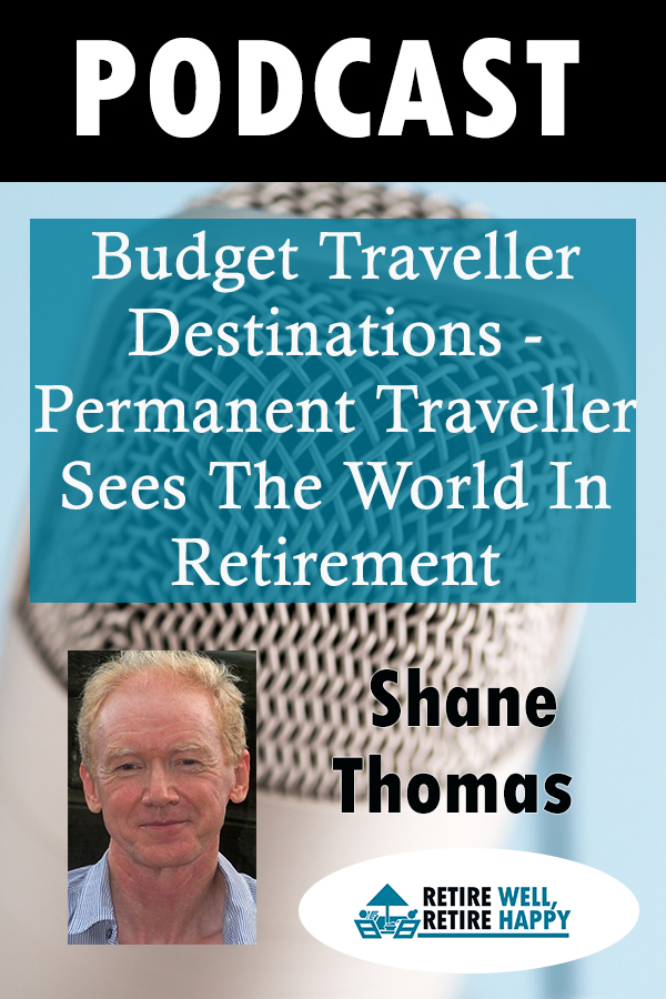 Budget Traveller Destinations - Permanent Traveller Sees The World In Retirement