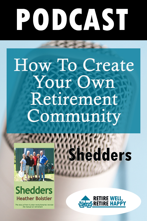 how to create your own retirement community