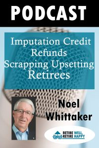 Inmputation credit refunds scrapping upsetting retirees