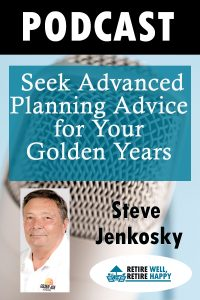 Seek advanced planning advice for your golden years
