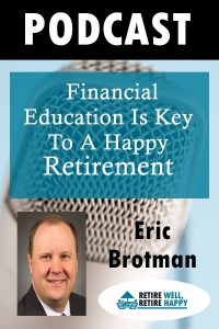 Financial education is Key to a happy, fulfilling retirement
