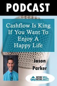Cashflow is King if you Want to Enjoy a Happy Life