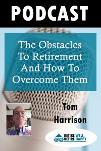 The obstacles to retirement and how to overcome them