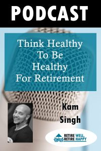 Think healthy to be Healthy for Retirement