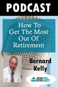 How to Get the Most out of Retirement
