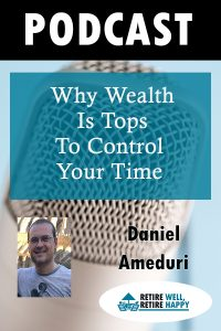 Why Wealth is tops to control your time