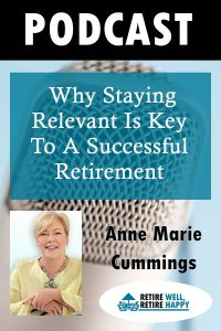 why staying relevant is key to a succesful retiremet