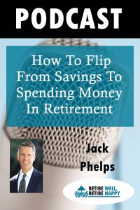 How to flip from savings to spending money in retirement