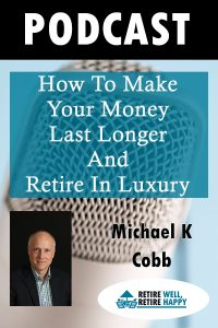 How to make your money last longer and retire in luxury