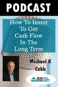 ow to Invest to Get Cash Flow in the Long Term
