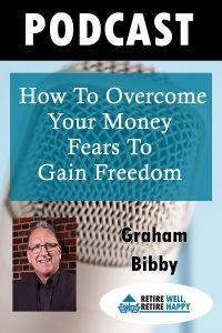 How to Overcome your Money Fears to Gain Freedom