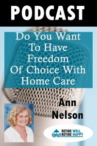 Do you want to have Freedom of Choice with Home Care?